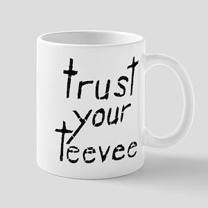 Trust Your Teevee Mug