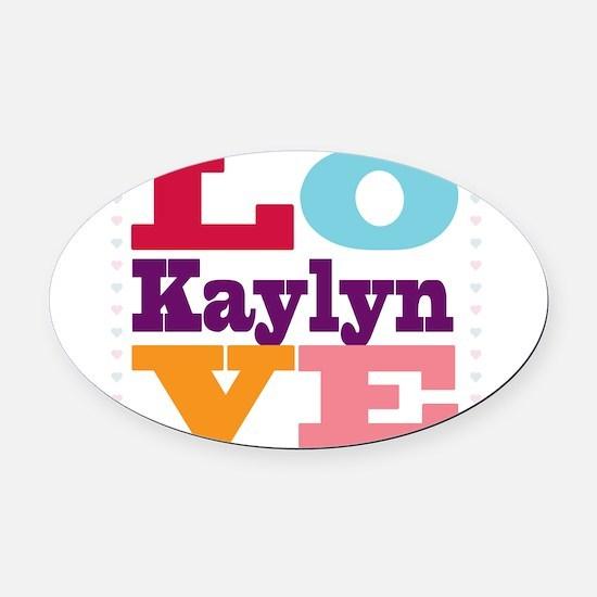 I Love Kaylyn Oval Car Magnet