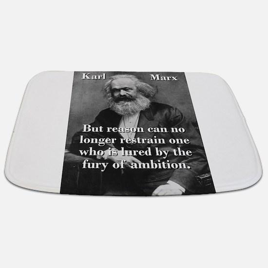But Reason Can No Longer Restrain - Karl Marx Bath