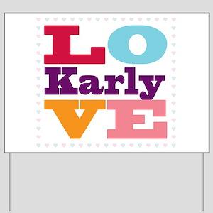 I Love Karly Yard Sign