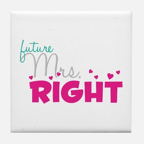 Future Mrs. Right (Grey) Tile Coaster