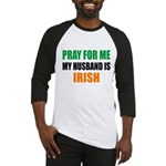 Pray Husband Irish Baseball Jersey