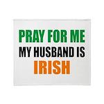 Pray Husband Irish Throw Blanket