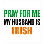 Pray Husband Irish Square Car Magnet 3
