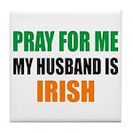 Pray Husband Irish Tile Coaster