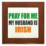 Pray Husband Irish Framed Tile