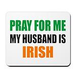 Pray Husband Irish Mousepad
