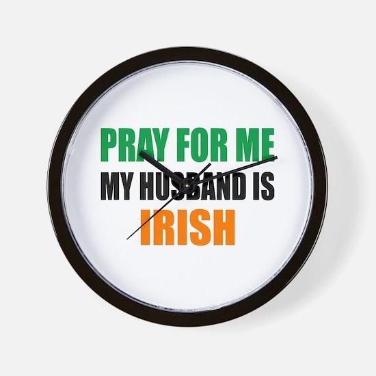 Pray Husband Irish Wall Clock