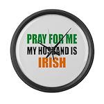 Pray Husband Irish Large Wall Clock