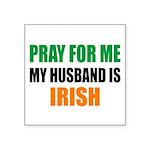 Pray Husband Irish Square Sticker 3