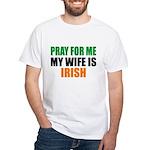 Pray Wife Irish White T-Shirt