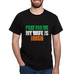 Pray Wife Irish Dark T-Shirt