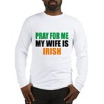 Pray Wife Irish Long Sleeve T-Shirt