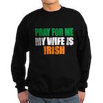 Pray Wife Irish Sweatshirt (dark)