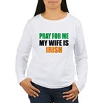 Pray Wife Irish Women's Long Sleeve T-Shirt