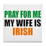 Pray Wife Irish Tile Coaster