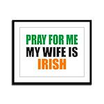 Pray Wife Irish Framed Panel Print