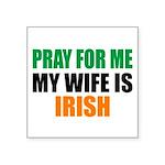 Pray Wife Irish Square Sticker 3