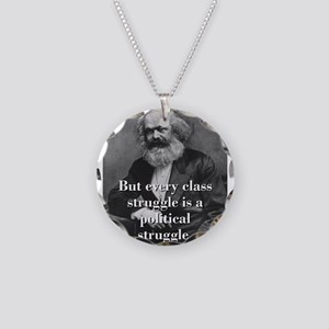 But Every Class Struggle - Karl Marx Necklace Circ
