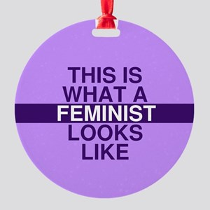 This is what a feminist looks like Round Ornament