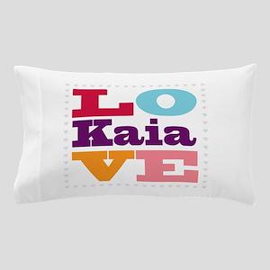 I Love Kaia Pillow Case