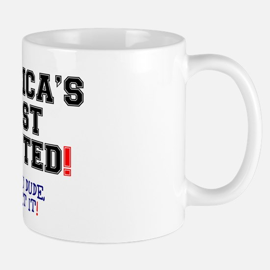 AMERICAS MOST WANTED - NOT YOU DUDE! Mug
