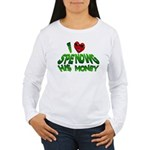 I Love His Money Women's Long Sleeve T-Shirt