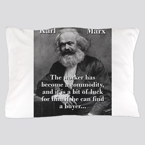The Worker Has Become A Commodity - Karl Marx Pill