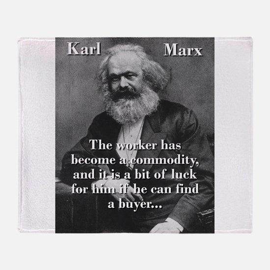 The Worker Has Become A Commodity - Karl Marx Thro