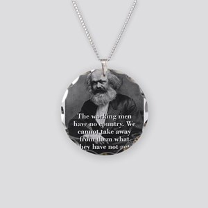 The Working Men Have No Country - Karl Marx Neckla