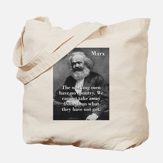 The Working Men Have No Country - Karl Marx Tote B