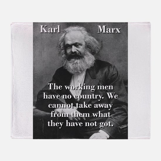 The Working Men Have No Country - Karl Marx Throw