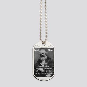 What The Bourgeoisie - Karl Marx Dog Tags