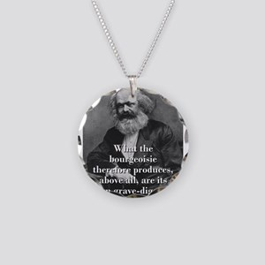 What The Bourgeoisie - Karl Marx Necklace