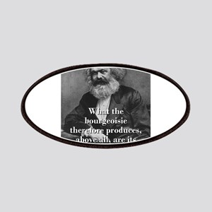 What The Bourgeoisie - Karl Marx Patch