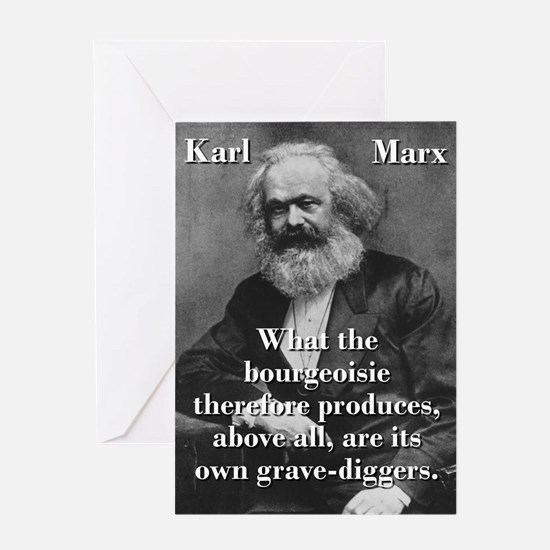 What The Bourgeoisie - Karl Marx Greeting Cards
