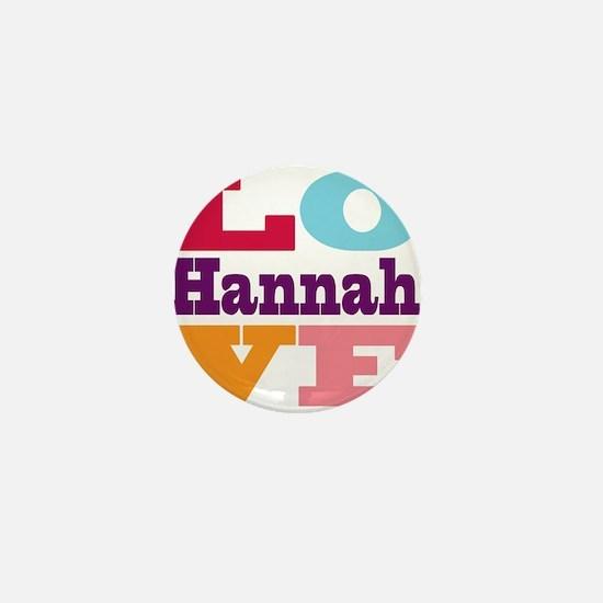 I Love Hannah Mini Button
