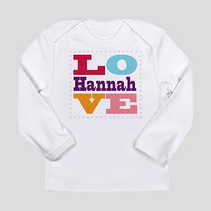 I Love Hannah Long Sleeve Infant T-Shirt