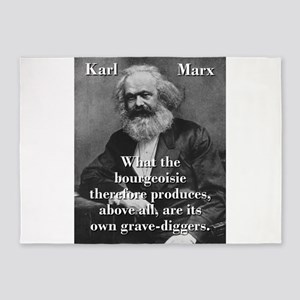 What The Bourgeoisie - Karl Marx 5'x7'Area Rug