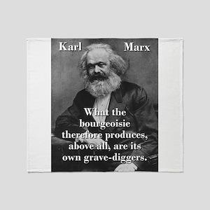 What The Bourgeoisie - Karl Marx Throw Blanket