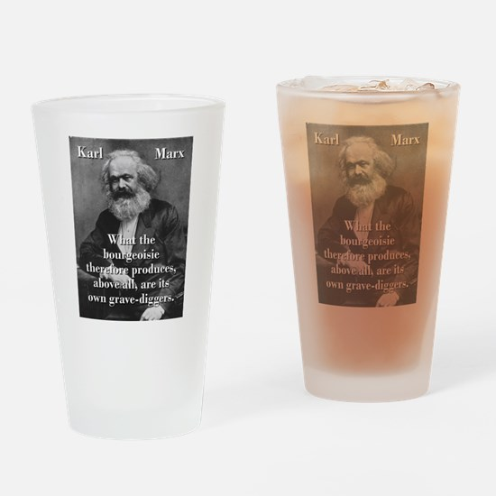 What The Bourgeoisie - Karl Marx Drinking Glass