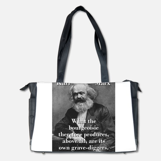 What The Bourgeoisie - Karl Marx Diaper Bag