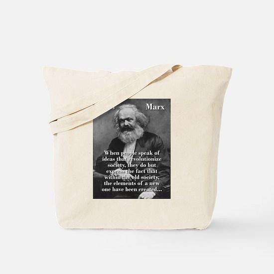 When People Speak Of Ideas - Karl Marx Tote Bag
