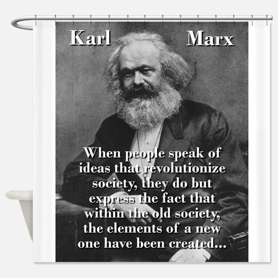 When People Speak Of Ideas - Karl Marx Shower Curt