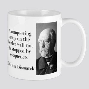 A Conquering Army - Bismarck Mugs