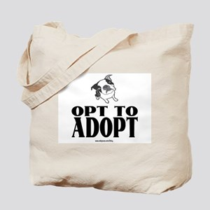 Opt To Adopt (dog) Tote Bag