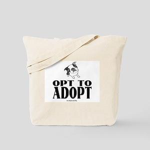Opt To Adopt (dog) Tote Bag