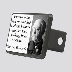Europe Today Is A Powder Keg - Bismarck Hitch Cove