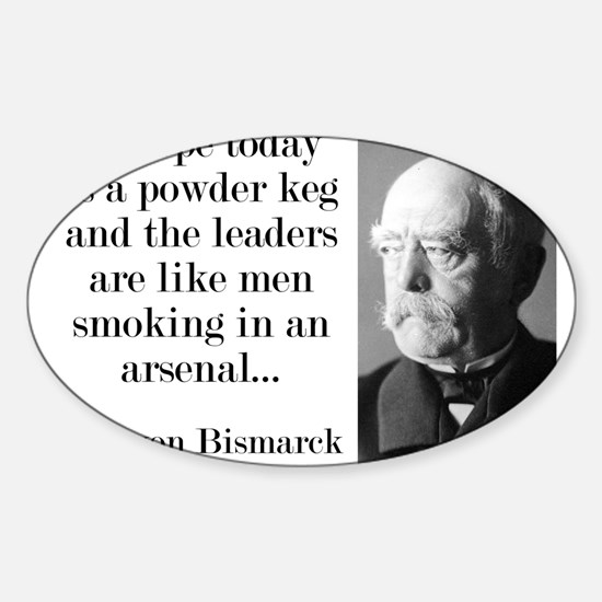 Europe Today Is A Powder Keg - Bismarck Decal