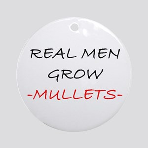 Real Men...... Ornament (Round)